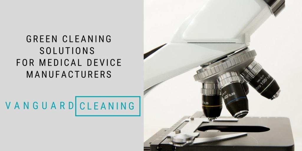 Green Cleaning Services for Medical Device Manufacturers